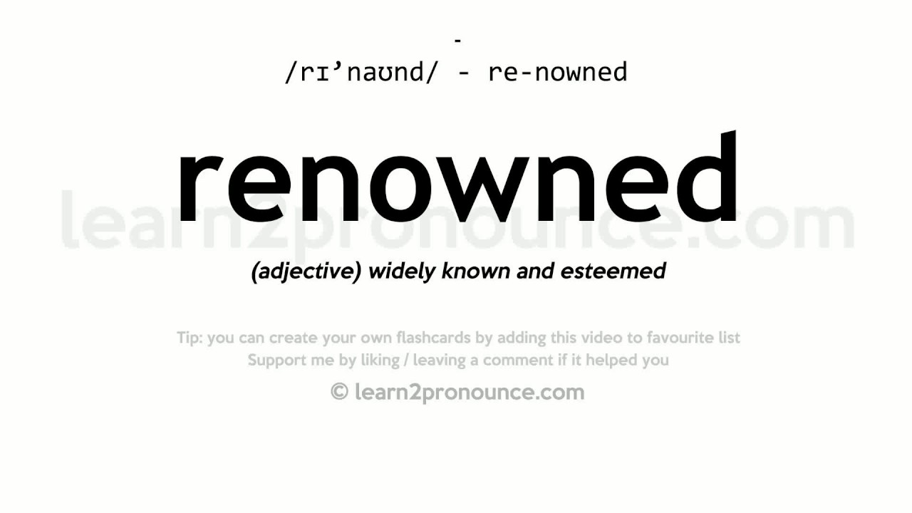 Renowned pronunciation and definition