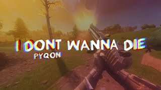i dont wanna die  -  Fortnite edit by PyQoN
