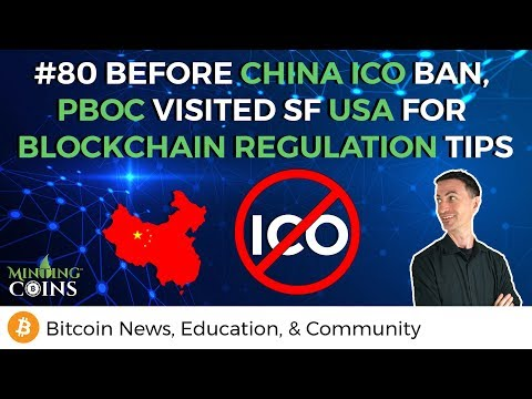 #80 Before China ICO Ban, PBoC Visited SF USA for Blockchain Regulation Tips