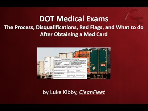 Webinar: DOT Medical Exams - The Process, Disqualifications, Red Flags, And  More
