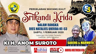 Pergelaran wayang Kulit Ki H Anom Suroto Lakon : Srikandi Krido - Live Kampus UKRIDA Jkt