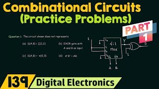 Practice Problems on Combinational Circuits (Part 1)