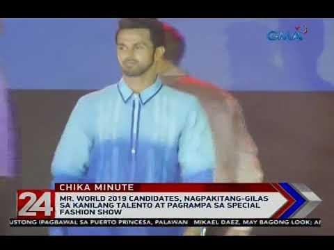 24 Oras: Mr. World 2019 candidates,nagpakitang-gilas sa kanilang talento at pagrampa sa fashion show