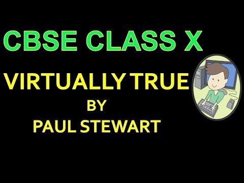 VIRTUALLY TRUE - Class 10 English Explanation, Summary, Difficult Words