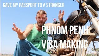 Gave my passport to stranger | Doing Vietnam and Thai visas in Phnom Penh