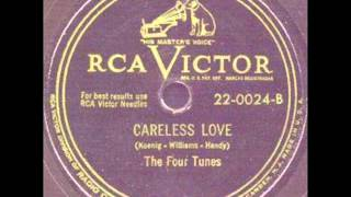 The Four Tunes   Careless Love 1949