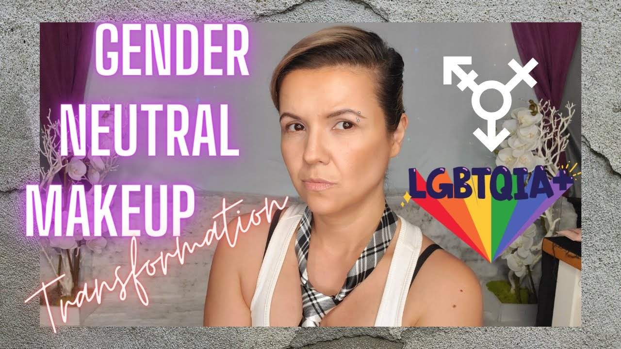Androgynous Gender Neutral Makeup Tutorial, with love for the LGBT Community