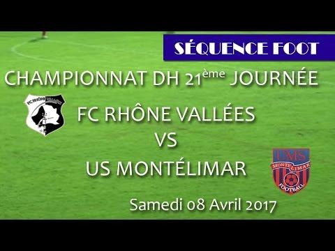 Séquence Foot DH FC Rhône Vallées vs US Montélimar 08 04 2017