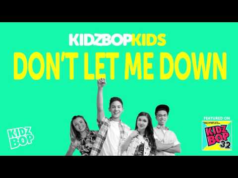 KIDZ BOP Kids  Dont Let Me Down KIDZ BOP 32