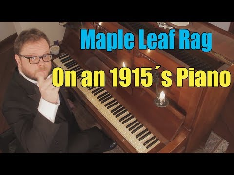 Maple Leaf Rag on a 1915's Piano