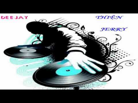 Nonstop 29 Track Xung Căng Đập Tan Các Sàn Nhảy DJ Thiện Jerry In The Mix