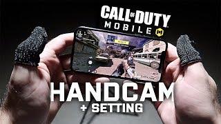 Call of Duty Mobile HANDCAM + SETTINGS GAMEPLAY