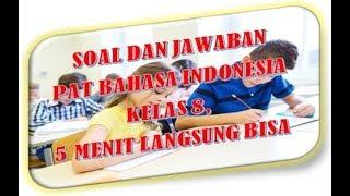 Contoh Soal Pat Bahasa Indonesia Kelas 8