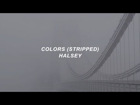 colors (stripped) // halsey (lyrics)