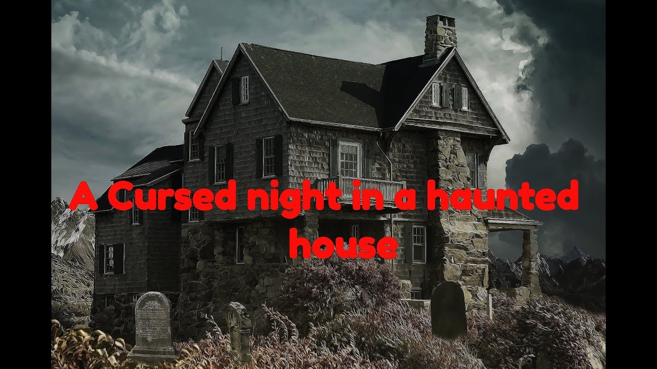 """""""A cursed night in a haunted house""""  """"horror story"""" """" True horror incident"""""""