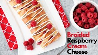 Very Easy Braided Raspberry Cream Cheese (Danish Inspired )