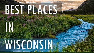 10 Best Travel Destinations in Wisconsin USA