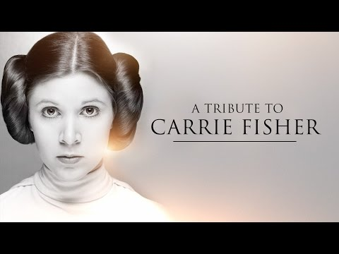 A Tribute To Carrie Fisher