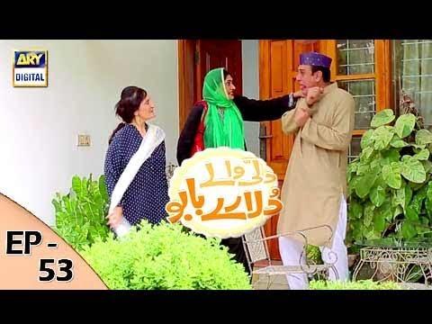 Dilli Walay Dularay Babu - Ep 53 - 7th October 2017 - ARY Digital Drama