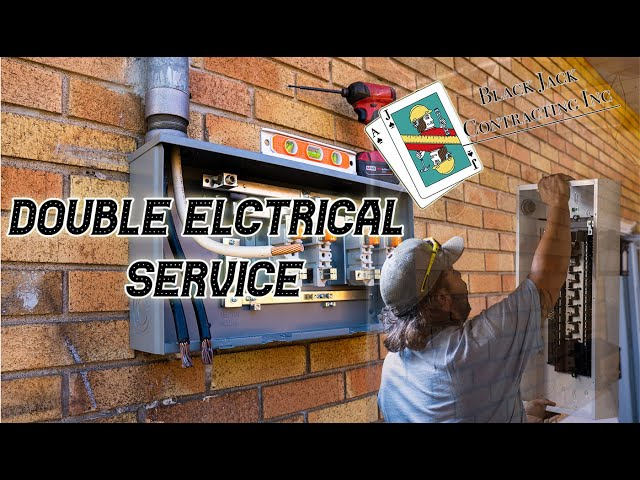 Double Electrical Service Install- Black Jack Contracting Inc