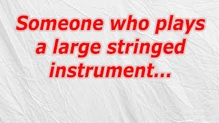 Someone who plays a large stringed instrument (CodyCross Answer/Cheat)