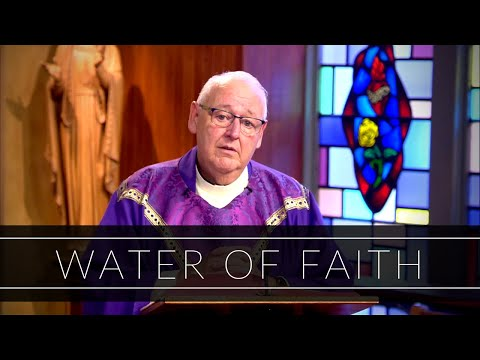 Water Of Faith | Homily: Father Walter Carreiro