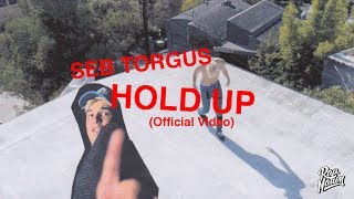 Seb Torgus - Hold Up (Official Video)