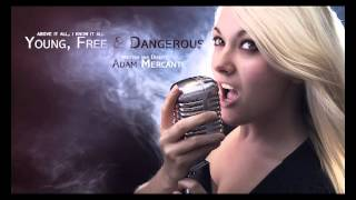 Young, Free & Dangerous [mp3]