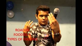 ROADIES FOODIES & TYPES OF FOODIES OPEN MIC FUNNY VIDEO STAND UP COMEDY