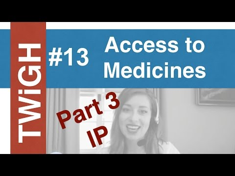 Access to Medicines (part III) - Intellectual Property
