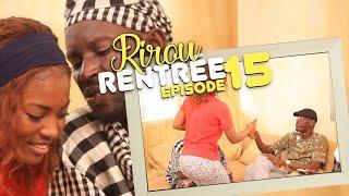 RIROU RENTREE Episode 15 - Wadioubakh, Kaw, Ndiol et Tapha