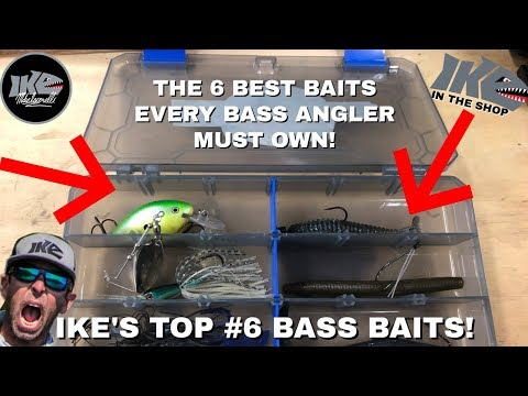 The TOP 6 BAITS EVERY BASS ANGLER MUST OWN!