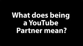 YouTube Partner: What does it mean?