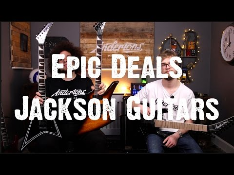 Epic Deals - Jackson Guitars - Yes, they Djent!