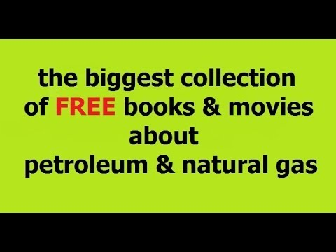 FREE Petroleum & Natural Gas Books and Movies