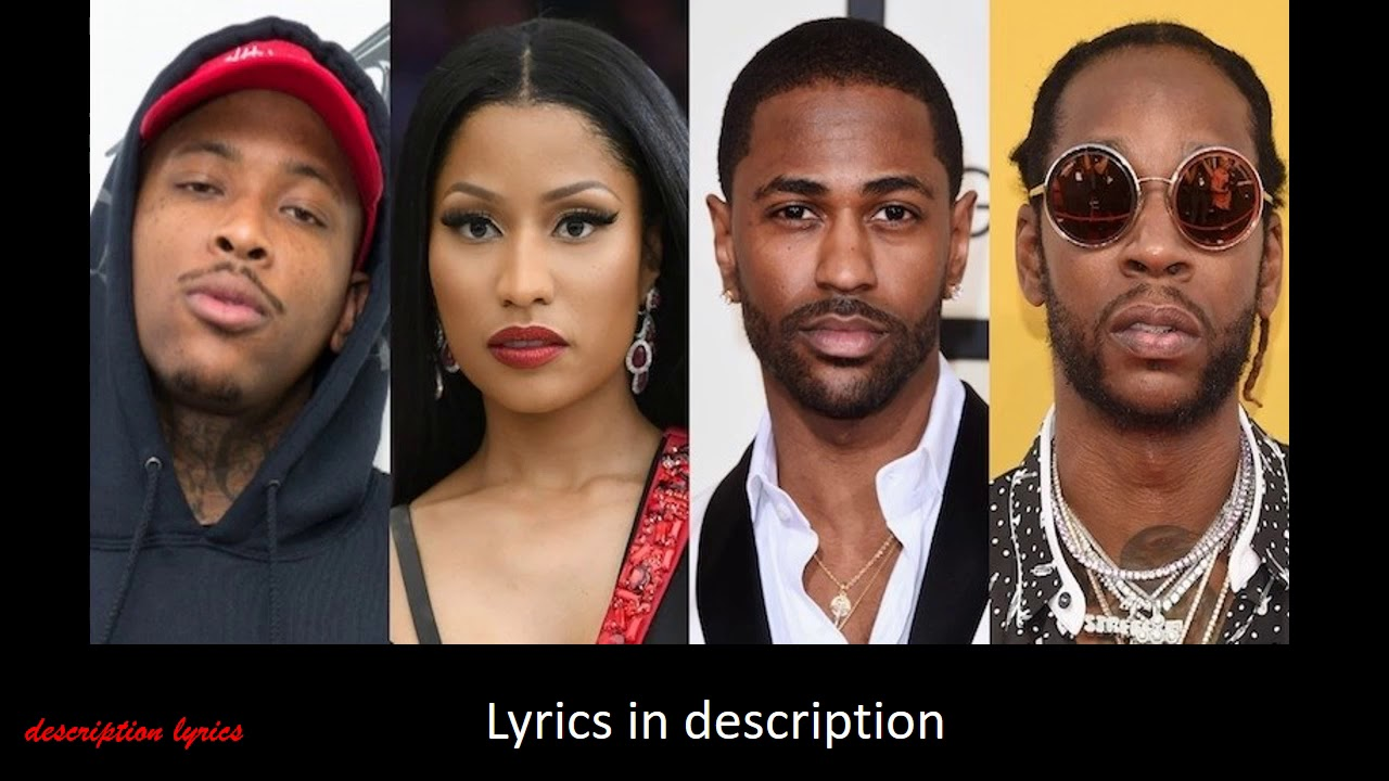 YG - Big Bank ft  2 Chainz, Big Sean, Nicki Minaj (Lyrics in description)