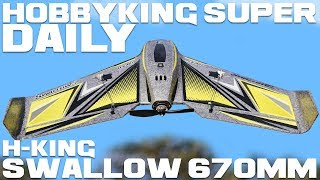 H-King Swallow 670mm - Hobbyking Super Daily