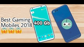 Top 10 best gaming mobile phones of 2018!!!