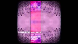 Agrande - Vigilante (Original Mix)
