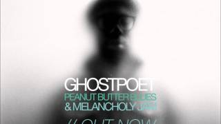 Ghostpoet - I Just Don
