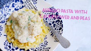 How To Make Alfredo Pasta With  Cauliflower And Peas