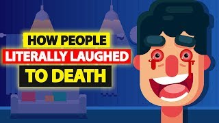 How People Literally Laughed to Death