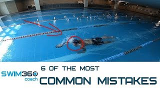 6 Of The Most Common Mistakes Slowing Your Freestyle Down - Find And Correct!