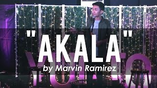 """AKALA""   Spoken Word by Marvin Ramirez"