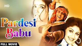 Pardesi Babu | Full Movie | Govinda | Raveena Tandon | Shilpa Shetty Kundra | Comedy Movie
