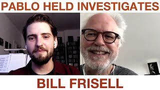 BILL FRISELL interviewed by PABLO HELD