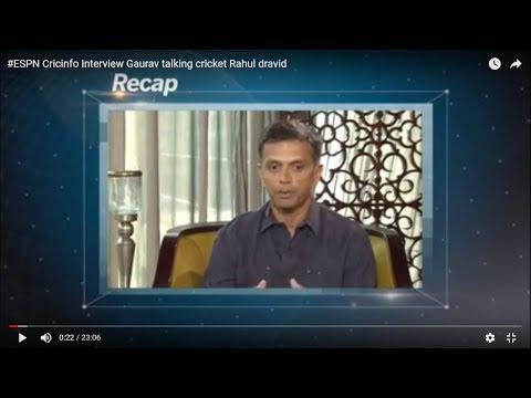 #ESPN Cricinfo Interview Gaurav Talking Cricket Rahul Dravid