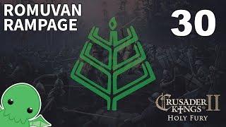 Romuvan Rampage - Part 30 - Crusader Kings II: Holy Fury