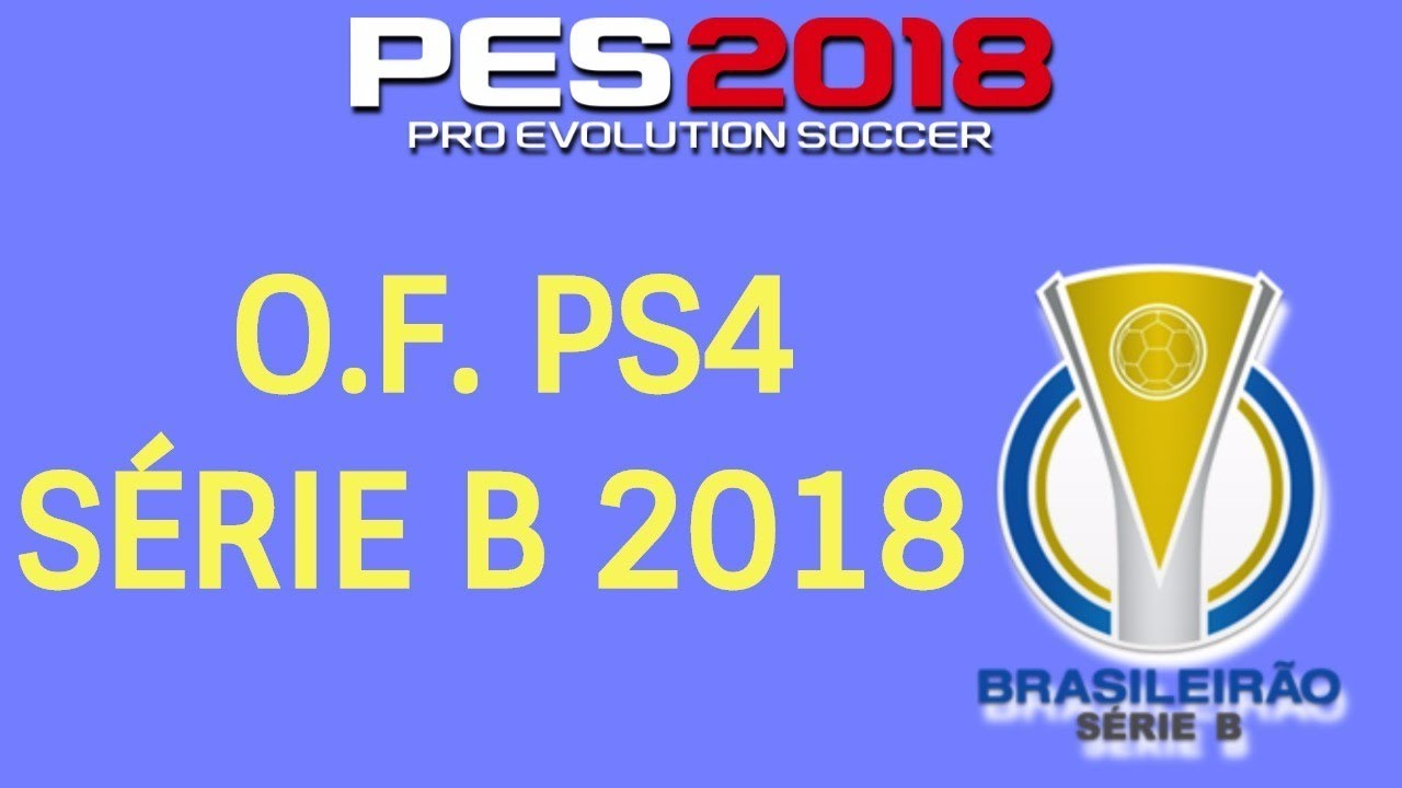 OPTION FILE PES 2018 PS4 (BRASILEIRÃO SÉRIE B 2018)