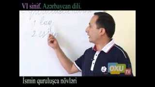 VI Sinif Azerbaycan Dili Ismin Qurulusca Novleri: Duzeltme
